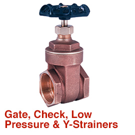 Gate, Check, Low Pressure Valves & Y Strainers